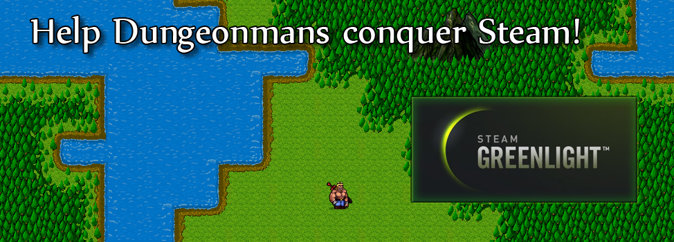 Greenlight Dungeonmans!